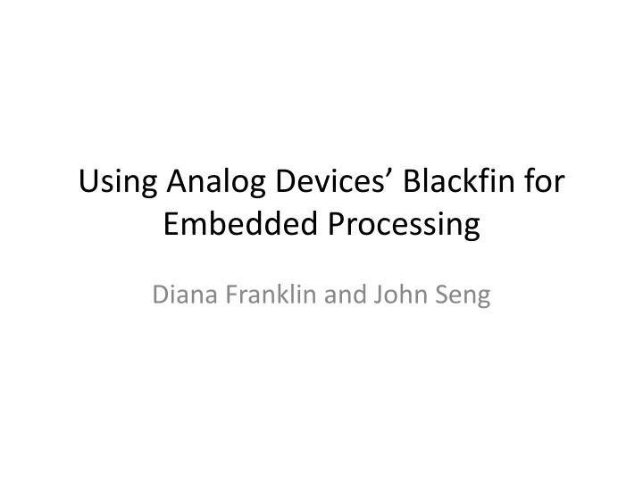 using analog devices blackfin for embedded processing