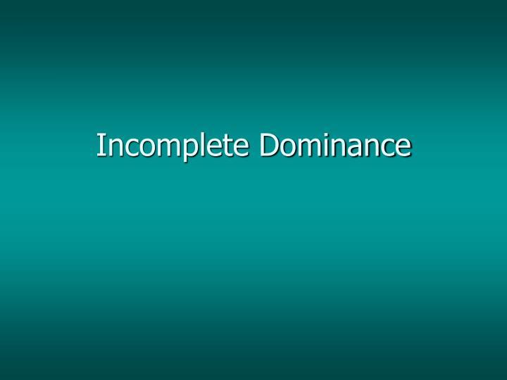 Incomplete dominance