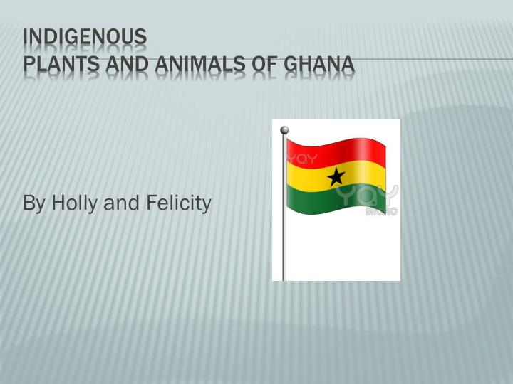 indigenous p lants and animals of ghana n.