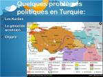 quelques probl mes politiques en turquie