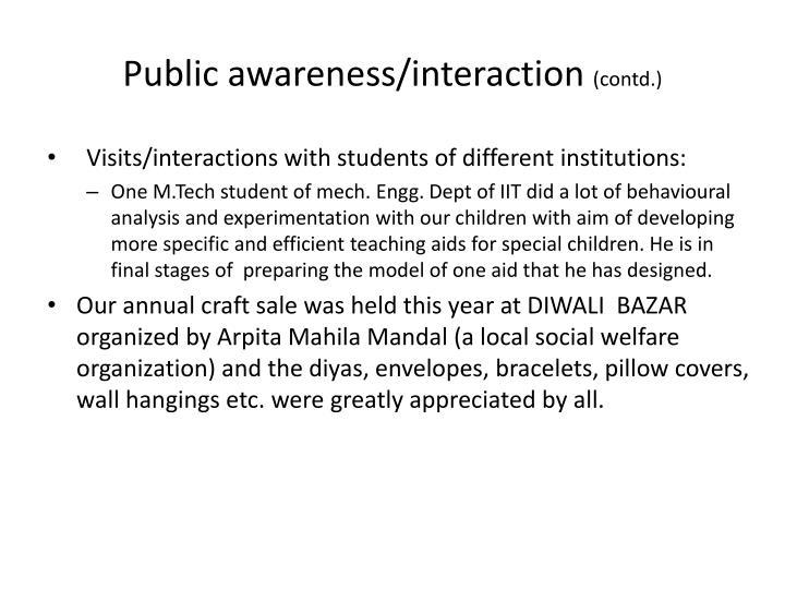 Public awareness/interaction