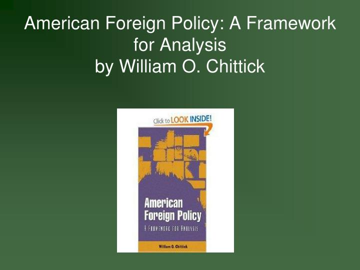 American foreign policy a framework for analysis by william o chittick