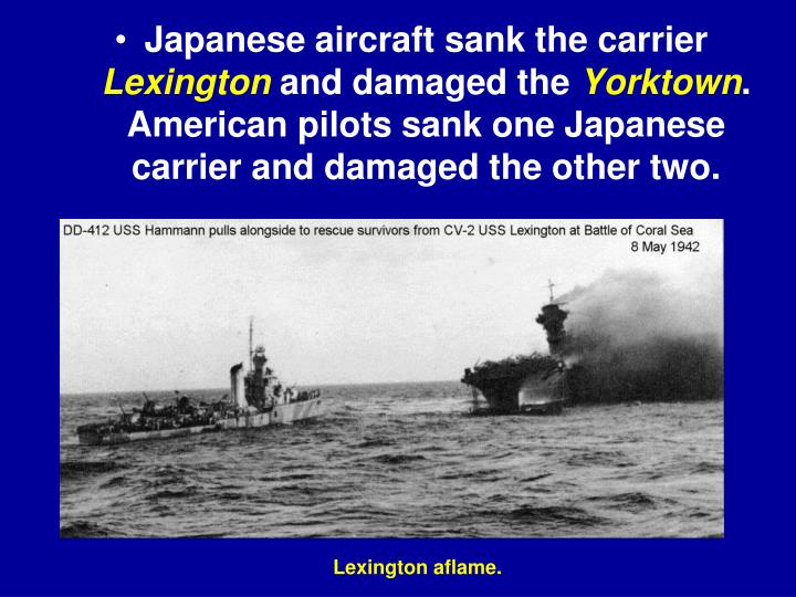 Japanese aircraft sank the carrier