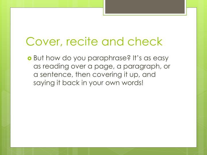 Cover, recite and check