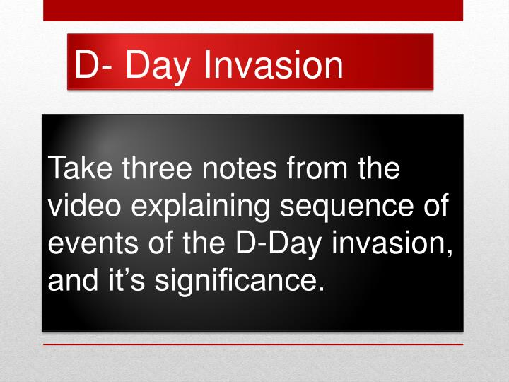 Take three notes from the video explaining sequence of events of the D-Day invasion, and it's significance.