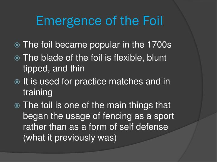 Emergence of the Foil