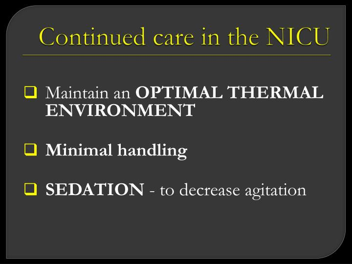 Continued carein the NICU