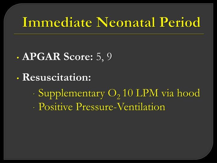 Immediate Neonatal Period