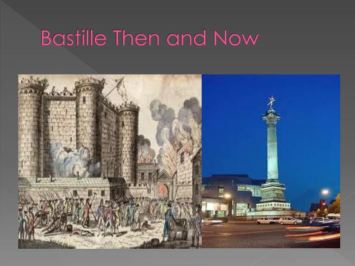 Bastille then and now