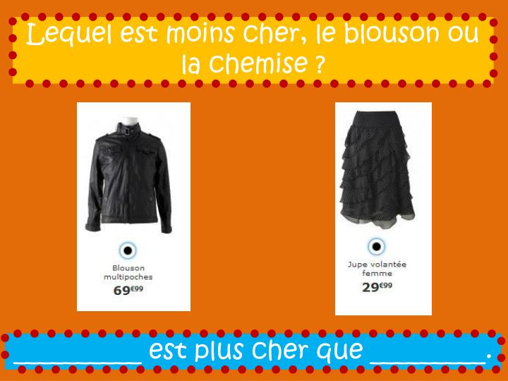 Lequel est moins cher, le blouson ou la chemise ?