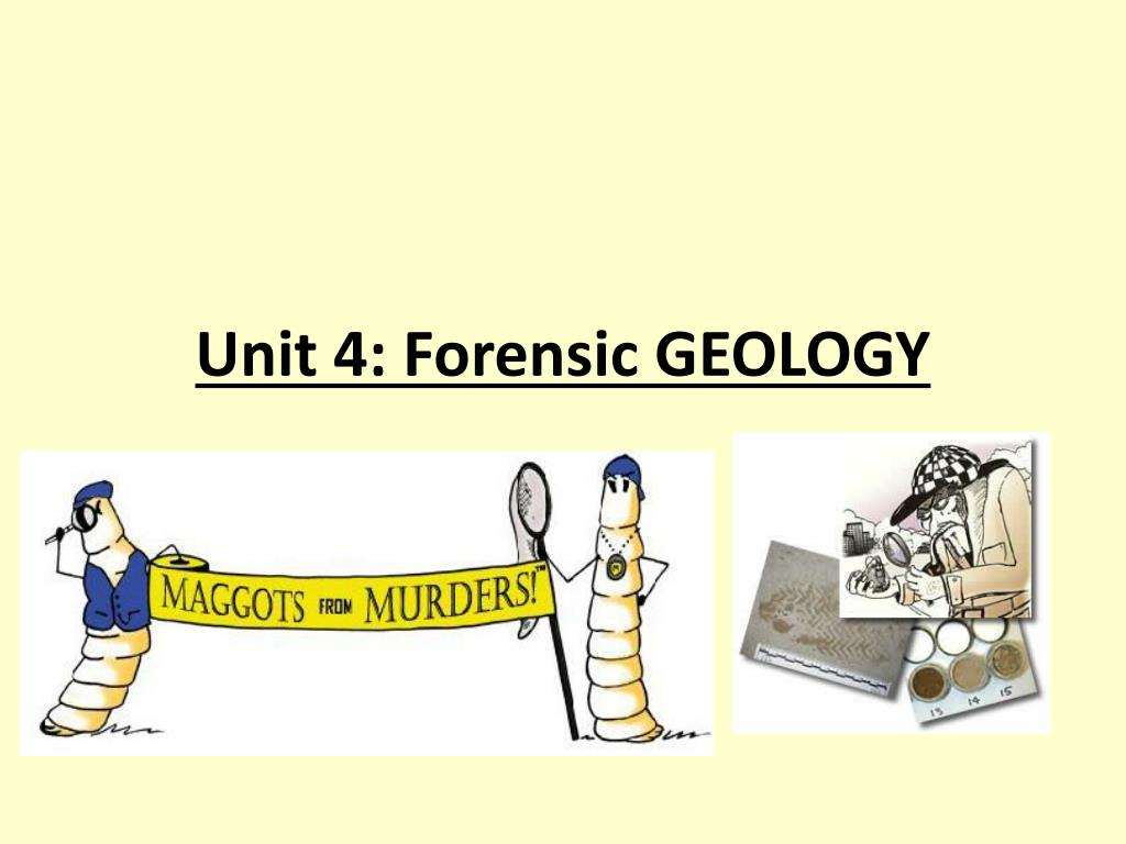 Ppt Unit 4 Forensic Geology Powerpoint Presentation Free Download Id 2338891