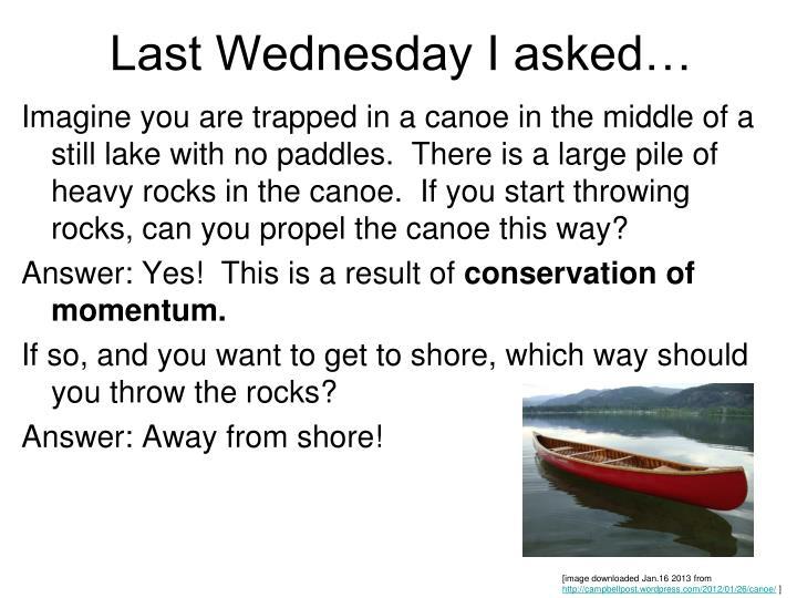 Last Wednesday I asked…