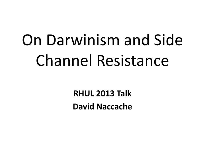on darwinism and side channel resistance n.