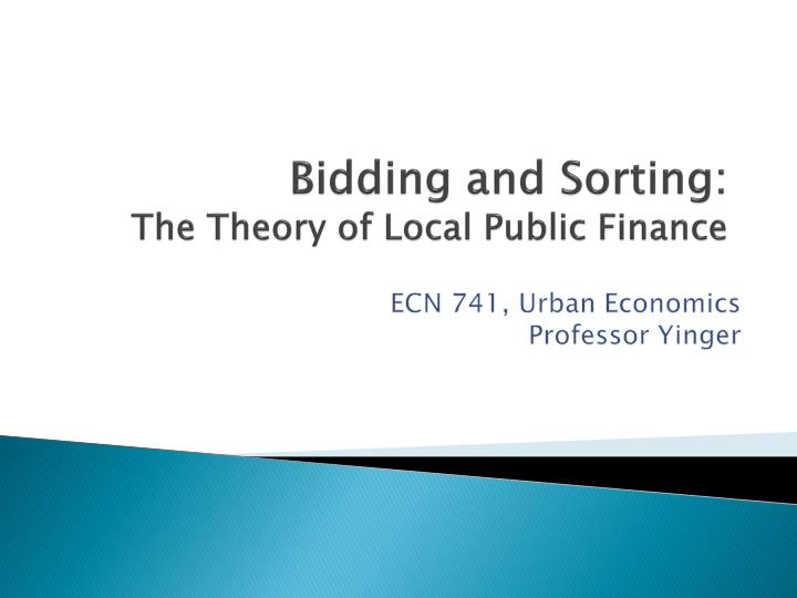 bidding and sorting the theory of local public finance n.