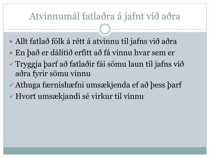 Atvinnumál fatlaðra á jafnt við aðra
