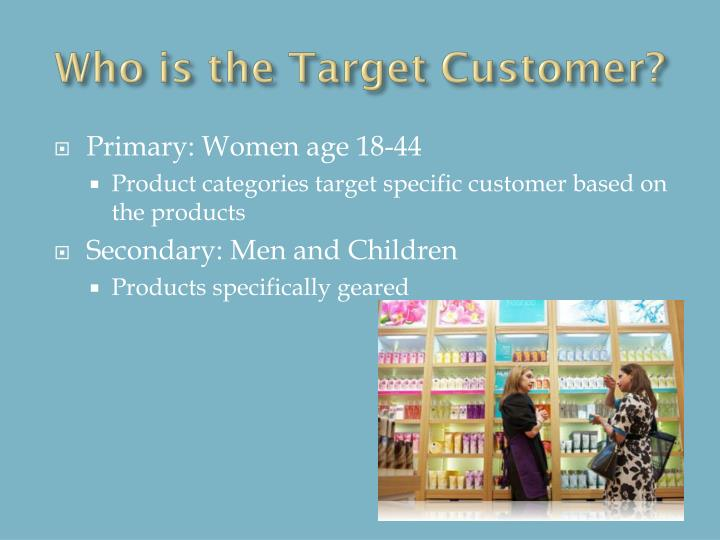 Who is the Target Customer?