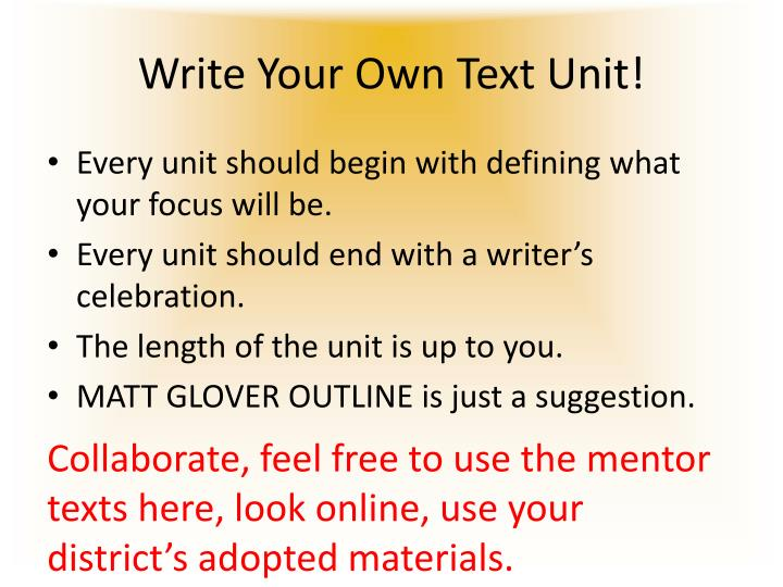 Write Your Own Text Unit!