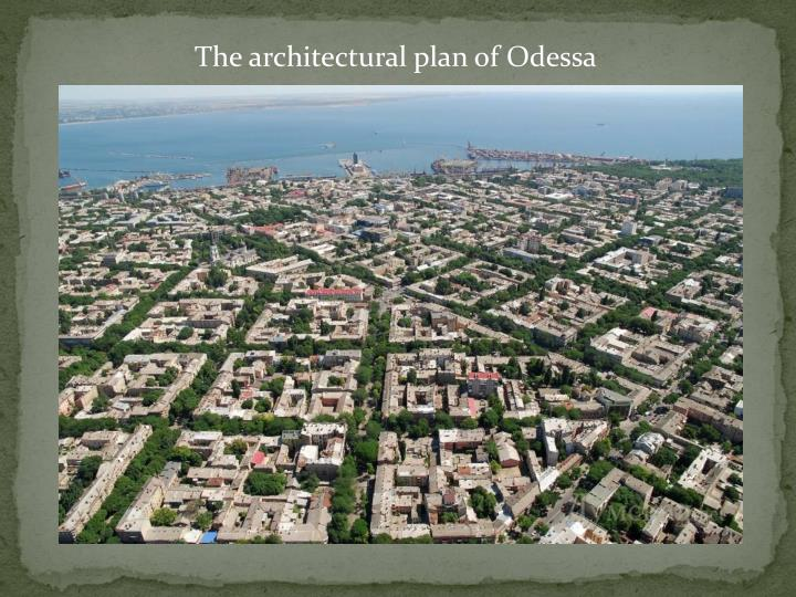 The architectural plan of Odessa
