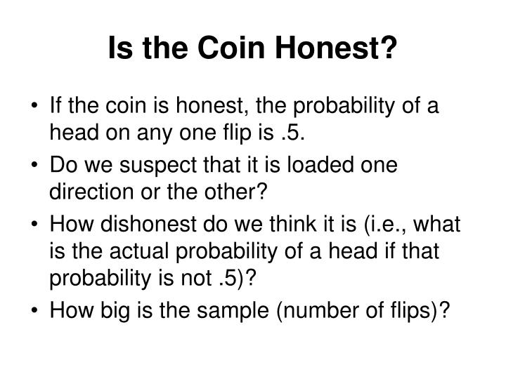 Is the Coin Honest?