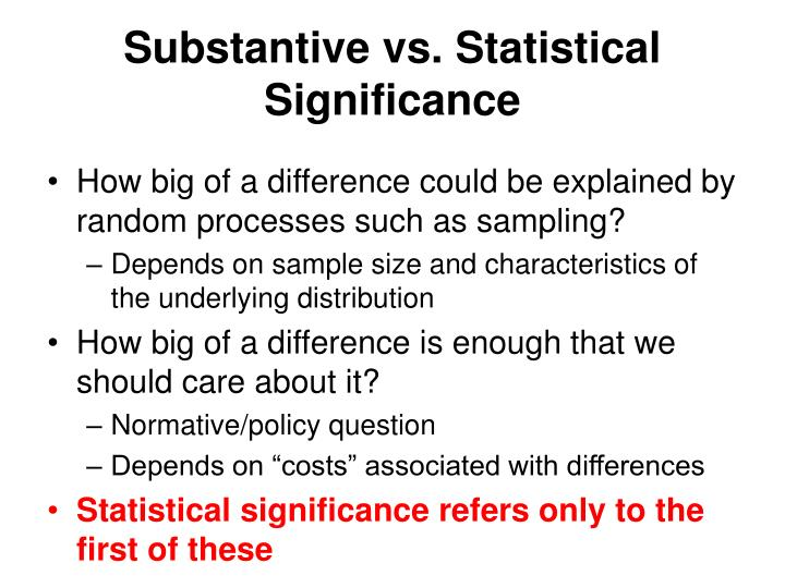Substantive vs. Statistical Significance