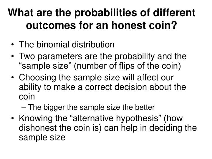 What are the probabilities of different outcomes for an honest coin?