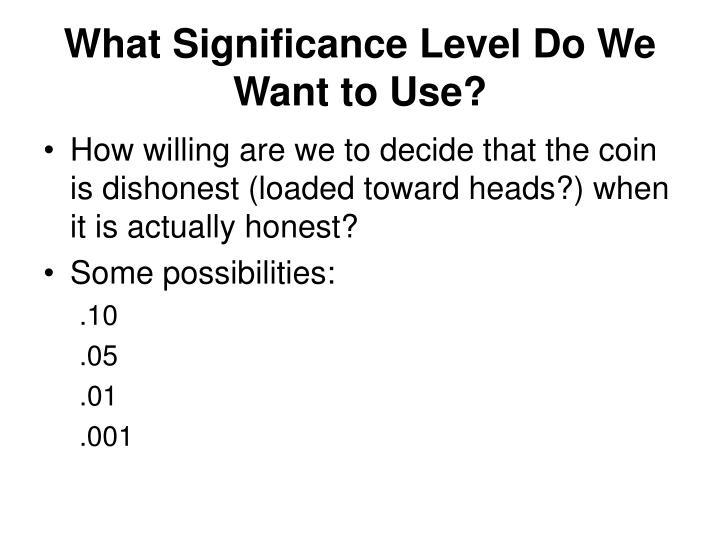 What Significance Level Do We Want to Use?