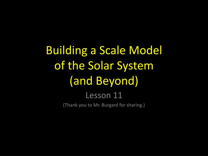 PPT - Building a Scale Model of the Solar System (and Beyond