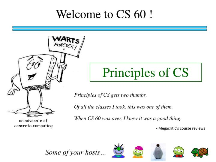 Welcome to CS 60 !