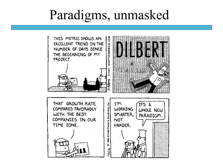 Paradigms, unmasked