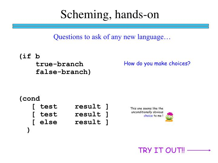 Scheming, hands-on
