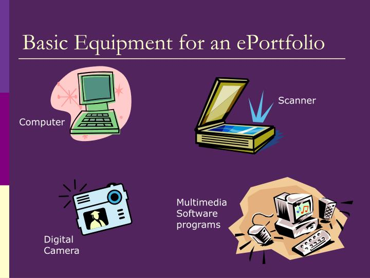 Basic Equipment for an ePortfolio