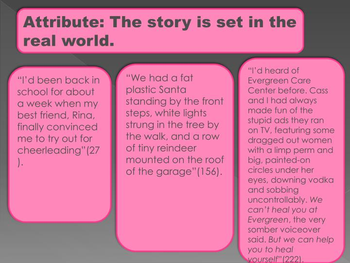 Attribute: The story is set in the real world.