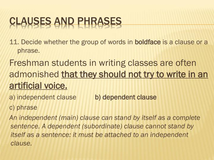 11. Decide whether the group of words in