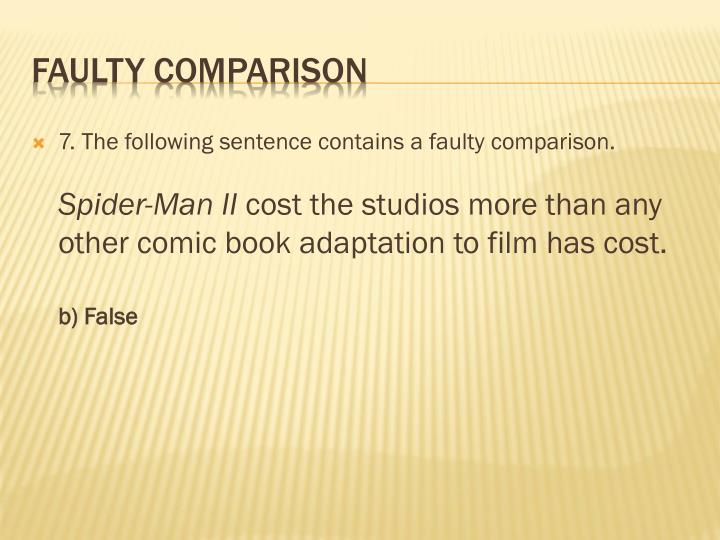 7. The following sentence contains a faulty comparison.