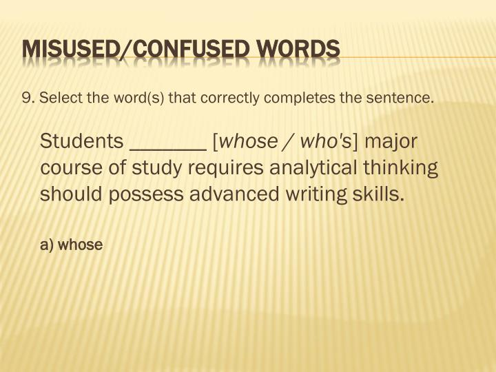 9. Select the word(s) that correctly completes the sentence.
