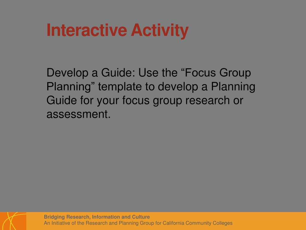 PPT - Research and Assessment Techniques: Focus Groups