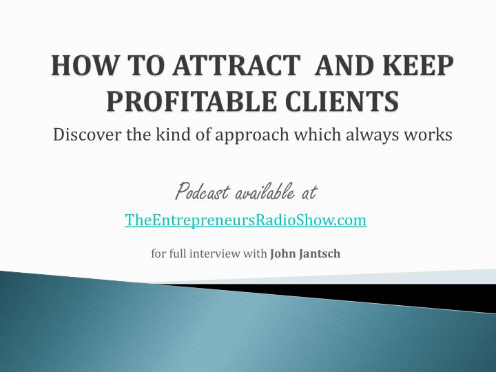how to attract and keep profitable clients n.
