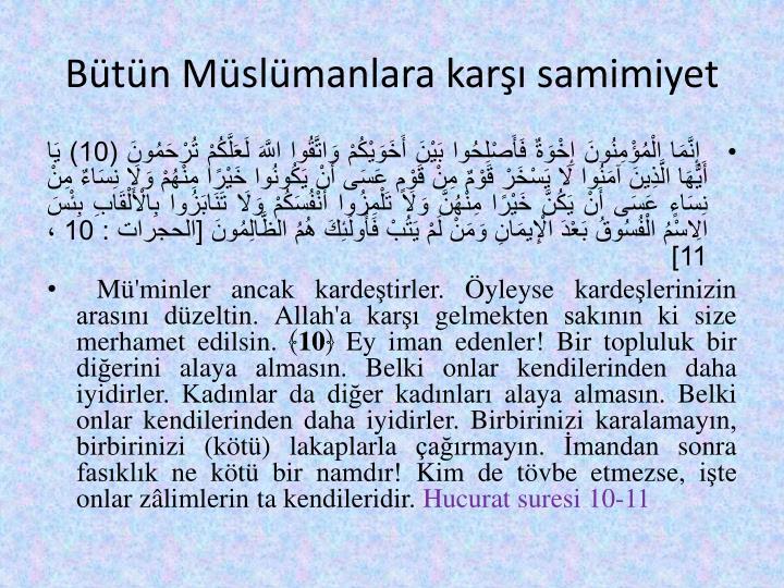 Bütün Müslümanlara karşı samimiyet