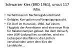 schwarzer kies brd 1961 uncut 117 min