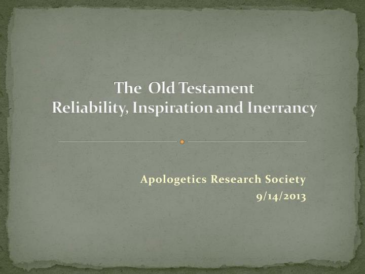 the old testament reliability inspiration and inerrancy n.