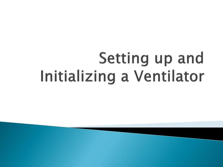 setting up and initializing a ventilator