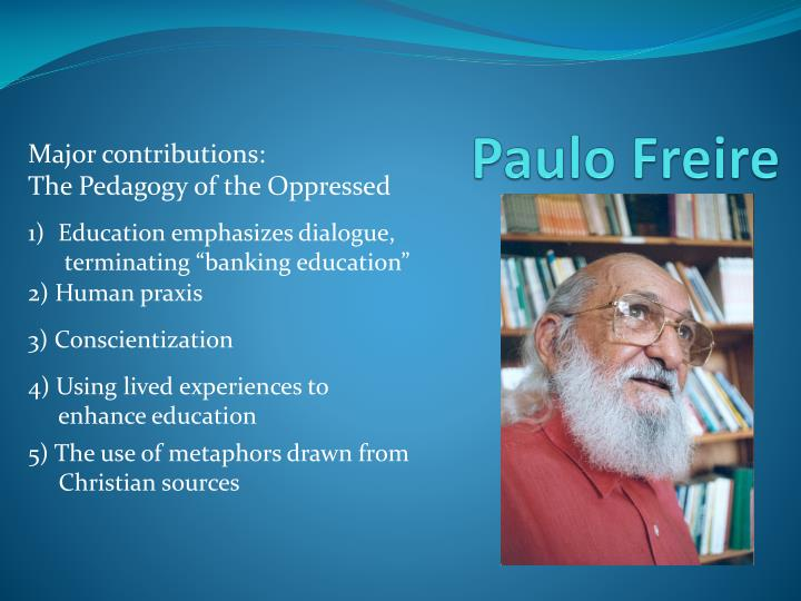 paulo freire pedagogy of the oppressed essays Paulo freire and pedagogy for of his formative essays in 1999 freire proposed that the use freire's pedagogy of the oppressed and.