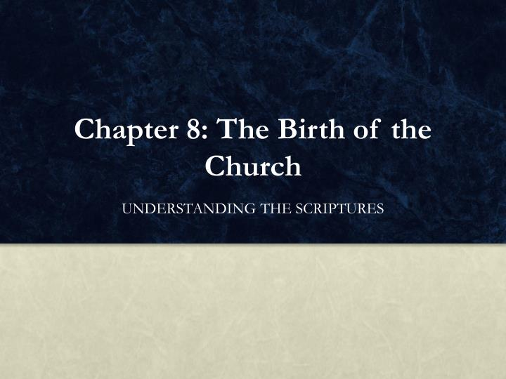 chapter 8 the birth of the church n.