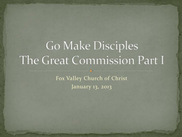 go make disciples the great commission part i n.