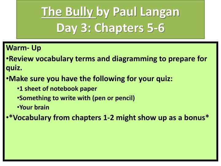 PPT - The Bully by Paul Langan Day 3: Chapters 5-6