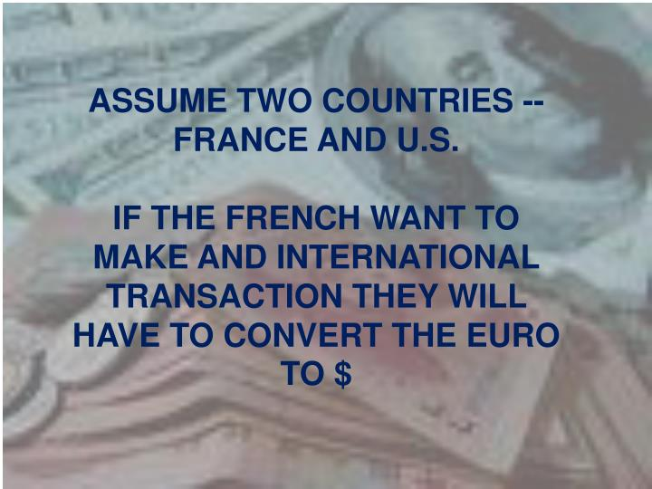ASSUME TWO COUNTRIES -- FRANCE AND U.S.