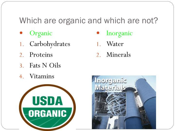 Which are organic and which are not?