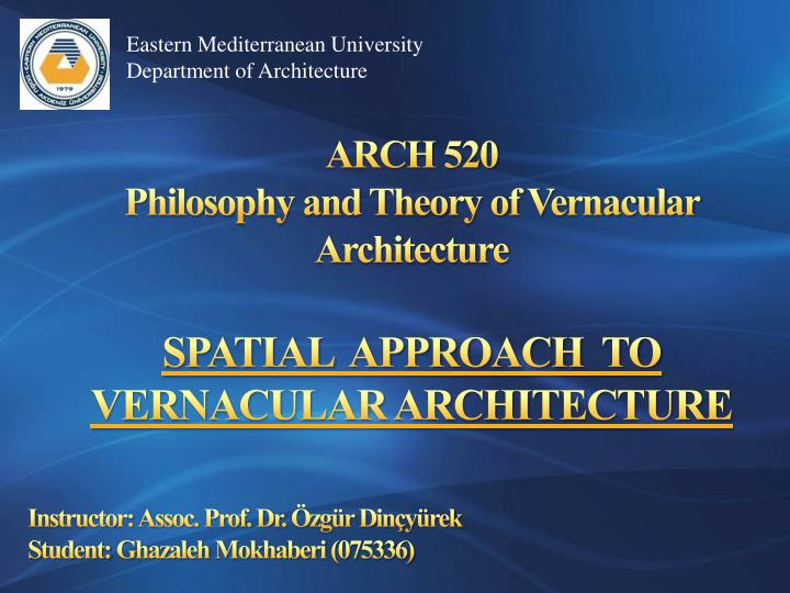 PPT - ARCH 520 Philosophy and Theory of Vernacular Architecture