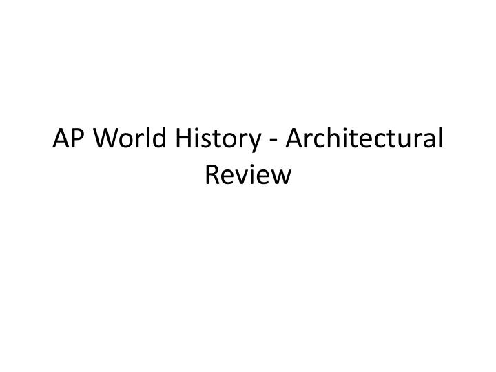 ap world history architectural review n.