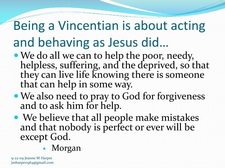 Being a Vincentian is about acting and behaving as Jesus did…